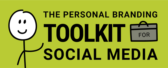 The Personal Branding Toolkit for Social Media